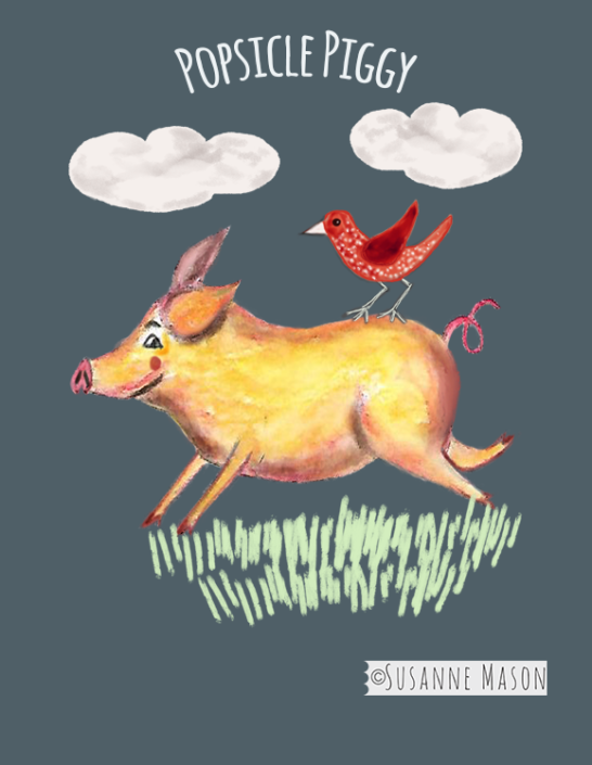 Popsicle piggy running with bird, by Susanne Mason